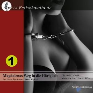 Magdalenas Weg in die Hörigkeit - Ein erotischer Roman / Erstes Kapitel