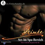 Sex im Spa-Bereich - Eine erotische Hypnose für SIE